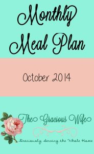 A monthly meal plan including breakfast, snack, and dinner for October 2014. From TheGraciousWife.com