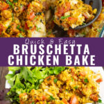 "Picture collage with a closeup of bruschetta chicken bake with a wooden spoon in it at the top, casserole on a plate with greens on the bottom, and the words ""quick and easy bruschetta chicken bake"" in the center"