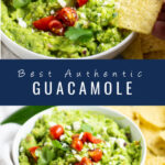 "Collage of guacamole in a bowl topped with halved cherry tomatoes, fresh cilantro, and cotija cheese with a chip dipping into the center and tortilla chips and a jalapeno in the background on top and an angled picture of the same guacamole on the bottom. Word in the middle read ""Best Authentic Guacamole"""