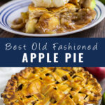 "Collage image with side view of a slice of apple pie with vanilla ice cream on top, overhead picture of a whole apple pie with a lattice crust surrounded by apples on a rustic wood background, and the words ""best old fashioned apple pie"" in the center."