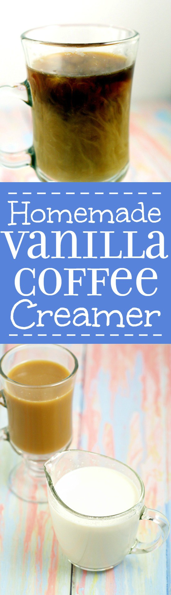 Easy and classic Homemade Vanilla Creamer recipe is frugal and delicious way to make your morning coffee a special treat. Easy to make with just 4 ingredients! Perfect! So easy to make and tastes just like store bought coffee creamer!