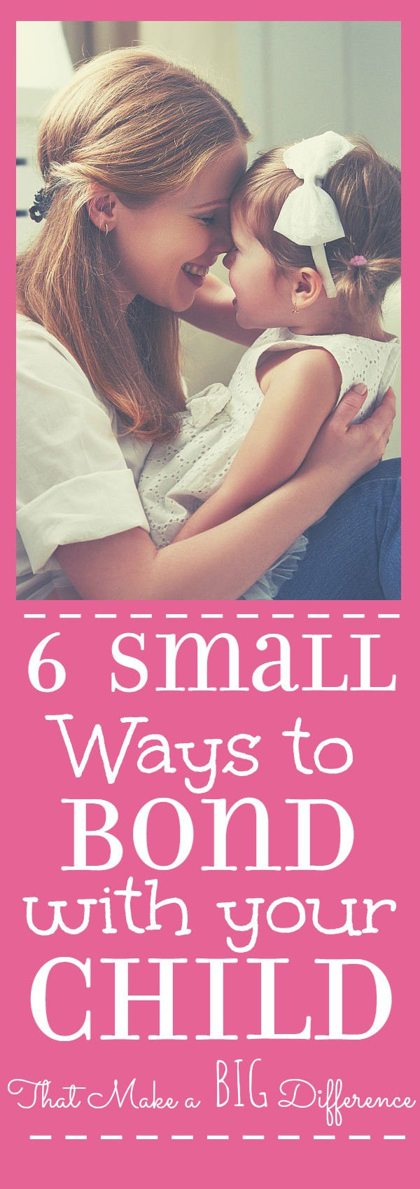 6 Small Ways to Bond With Your Child in a Big Way. Show your child you love, care, and appreciate them with these 6 simple ideas. | parenting