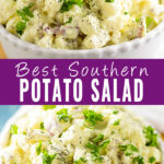 """Collage with a close up side view of southern potato salad on top, a close up overhead view of the same bowl of potato salad on bottom, and the words """"best southern potato salad"""" in the center"""