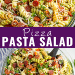 """Collage of pizza pasta salad with a close up of a large bowl filled with pasta salad on top, a further away photo of the same salad on bottom, and the words """"pizza pasta salad"""" in the middle"""