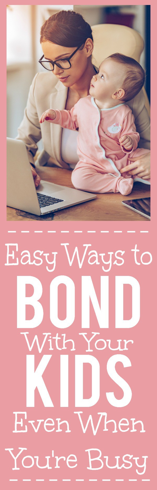 8 Easy Ways to Bond with Your Kids Even When You're Busy - Being busy isn't an excuse for not spending time with your kids! You can still bond and connect even with a hectic schedule, just check out these 8 Easy Ways to Bond with Your Kids When You're Busy.