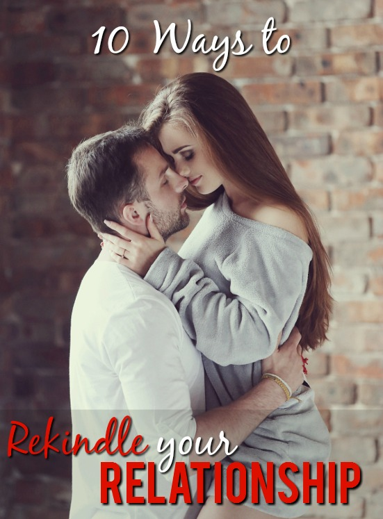 How to Rekindle your Relationship - Don't let the spark in your marriage die out! Keep the fire alive and exciting with these 10 Ways to Rekindle Your Relationship for a happy, lasting marriage.  Love and marriage tips