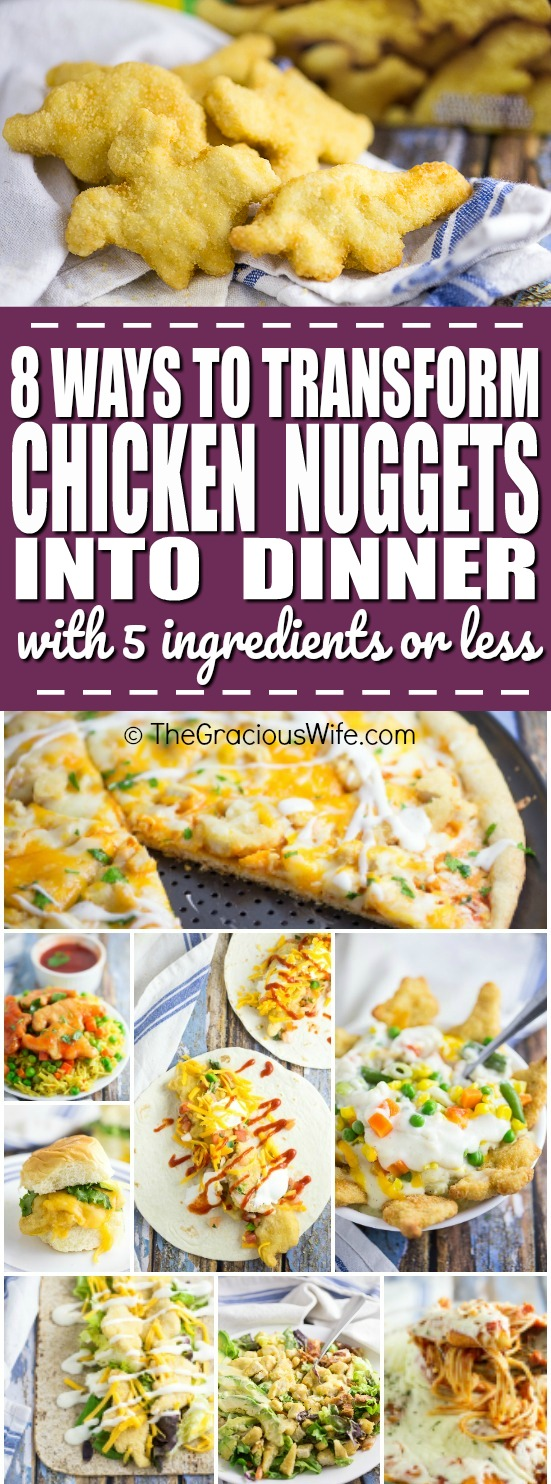 8 Ways to Transform Chicken Nuggets into Dinner in 5 Ingredients or Less - Use these 8 Ways to Transform Chicken Nuggets into Dinner in 5 Ingredients or Less with 8 different easy recipes to change up a favorite into a quick and easy family dinner.