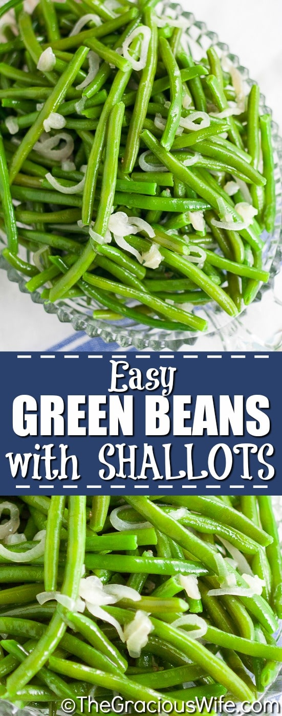 Green Beans with Shallots Recipe - A quick and easy recipe for Green Beans with Shallots.  So simple and easy but so flavorful and delicious! This easy green bean recipe is delicious enough for holidays and easy enough for weeknights!