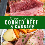 "Collage of slow cooker corned beef with full roast sliced on a plate on top and two corned beef slices on a plate with red potatoes and carrots on the bottom with the words ""slow cooker corned beef and cabbage"" on the bottom"