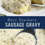 """Collage of sideview of biscuits with sausage gravy running down on top. Bottom image is a skillet with sausage gravy in it and a spoon in the middle. Center reads """"best Southern Sausage Gravy"""""""