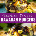 """Collage of burgers with a a fully assembled bourbon teriyaki Hawaiian burger with teriyaki sauce dripping down on top, an open face burger with pineapple salsa and teriyaki being drizzled on on the bottom, and the words """"bourbon teriyaki Hawaiian burgers"""" in the center"""