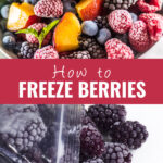 """collage with frozen berries in a bowl on top, frozen blackberries in a plastic bag on the bottom, and the words """"how to freeze berries"""" in the center."""