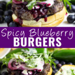 """Collage of spicy blueberry burgers with a burger with blueberry sauce running down the side on top, the same burger without the top bun showing the jalapeno aioli and arugula on bottom, and the words """"spicy blueberry burgers"""" in the center"""